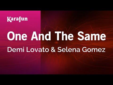 One and the Same - Demi Lovato & Selena Gomez | Karaoke Version | KaraFun