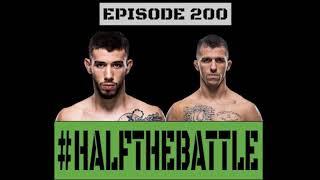 EPISODE 200 of Half The Battle. Best of 2017 MMA Awards + Matheus Nicolau & Alex White