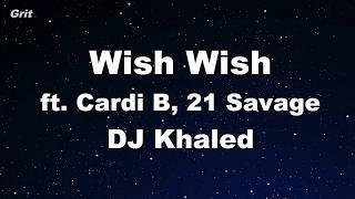 Wish Wish Ft. Cardi B, 21 Savage   DJ Khaled Karaoke 【No Guide Melody】 Instrumental