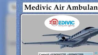 Get the Quick Solution- Medivic Air Ambulance Services in Patna Delhi