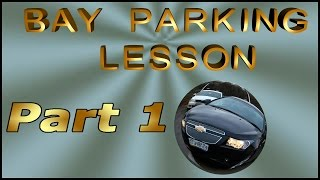 Bay parking lesson  Part 1