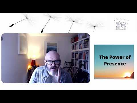 The Power of Presence - gift yourself 20 minutes today