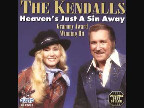 The Kendalls – Heavens Just A Sin Away