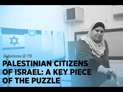 Palestinian Citizens of Israel: A Key Piece of the Puzzle