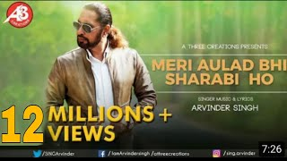 'Meri Aulad Bhi Sharabi Ho' Official Video Song By Arvinder Singh Feat.