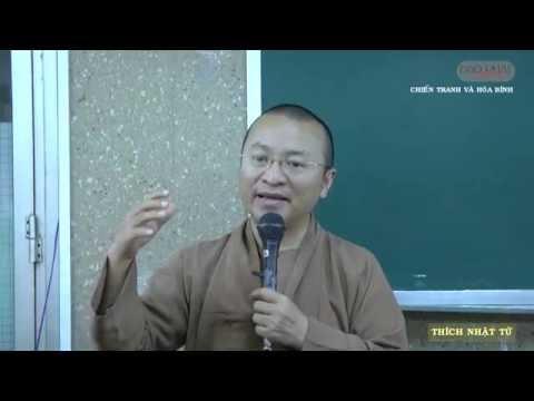 Dẫn nhập Triết học Phật giáo (2014) 09: Chiến tranh và hòa bình