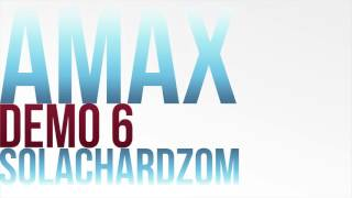 Amax Demo 6 - SOLACHARDZOM