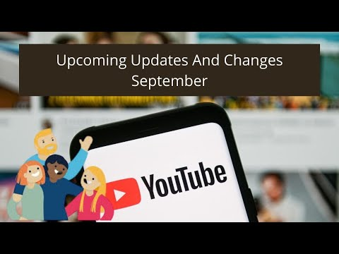 YouTube Channel Upcoming Updates And Changes September 2020