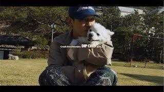 Crush's Dip Cuts Documentary Part 2