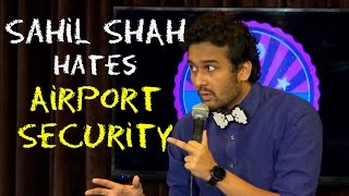 EIC Sahil Shah Hates Airport Security