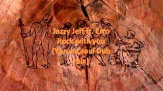 Jazzy Jeff ft Erro - Rock with you (Yoruba soul Dub mix)