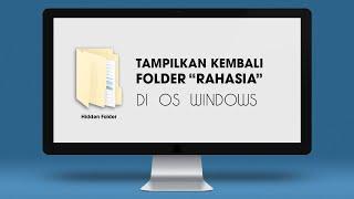 Cara Mudah Menampilkan Kembali Hidden Folder di File Explorer Windows