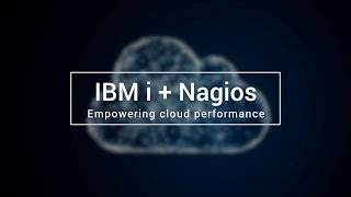IBM i + Nagios: Empowering Cloud Performance