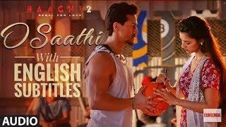 O Saathi-Baaghi 2 with English Subtitles    Atif Aslam Song 2018