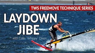 Episode 4: LAYDOWN JIBE how to, tips technique tutorial windsurfing