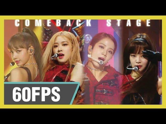 60FPS 1080P   BLACKPINK (블랙핑크) - Kill This Love  Show! Music Core 20190406