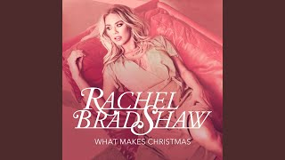 Rachel Bradshaw What Makes Christmas