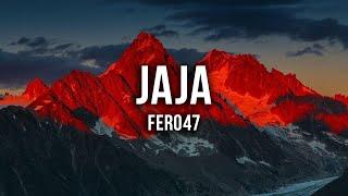 Fero47   JAJA [Lyrics]