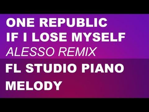 FL Studio Piano Melody | If I Lose Myself - OneRepublic [Alesso Remix] - By SNR Mp3