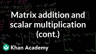 More on Matrix Addition and Scalar Multiplication