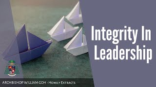 Integrity In Leadership - Homily by Archbishop William Goh (28 Aug 2019)
