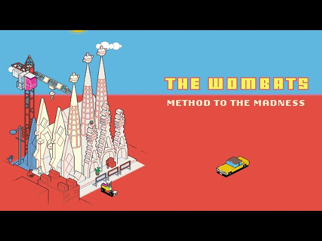 Method To The Madness (Lyric) - The Wombats