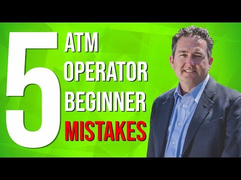 Top 5 Beginner Mistakes When Starting An ATM Business
