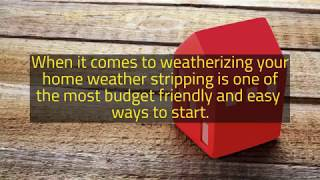 Weatherizing 101: Types of Weatherstripping