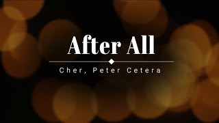 """Video thumbnail of """"Cher, Peter Cetera - After All (Lyric Video) [HD] [HQ]"""""""