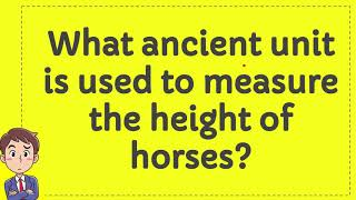 What ancient unit is used to measure the height of horses?