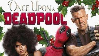 ONCE UPON A DEADPOOL - ¡AHORA EN CINES! - 20th Century Fox