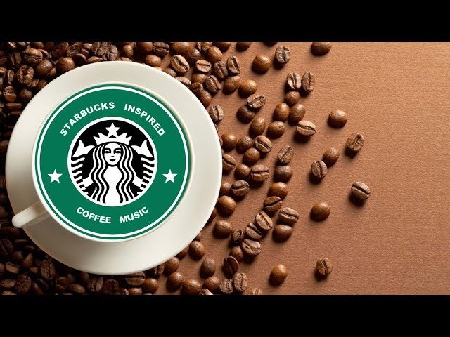 Starbucks Music: Best of Starbucks Music Playlist 2019 and Starbucks Music Playlist Youtube
