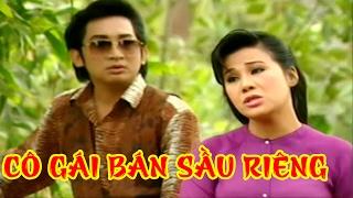 Cai Luong Co Gai Ban Sau Rieng Tap 1 (Kim Tu Long Tai Linh Thanh Hang) Cai Luong Xa Hoi