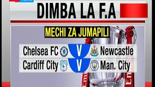 Klabu ya kandanda Chelsea kugaragazana na timu ya Newcastle kwa dimba la FA: Zilizala Viwanjani
