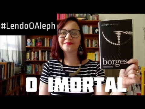 Lendo O Aleph: O Imortal   Aline Aimée