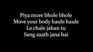(LYRiCS)Piya More Lyrical Video – Baadshaho | Emraan