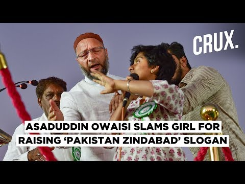 AIMIM Chief Asaduddin Owaisi Denounces Woman Who Raised 'Pakistan Zindabad' Slogans