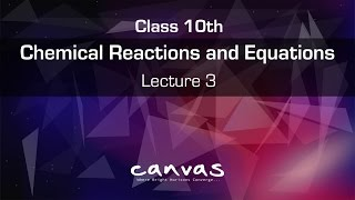 Class 10 || Chemical Reaction And Equations : Lecture 3 | CBSE | NCERT