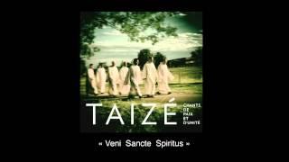"""Taizé """"Veni Sancte Spiritus"""""""