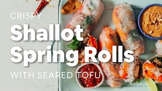 Crispy Shallot Spring Rolls With Seared Tofu | Minimalist Baker Recipes
