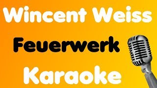 Wincent Weiss • Feuerwerk • Karaoke