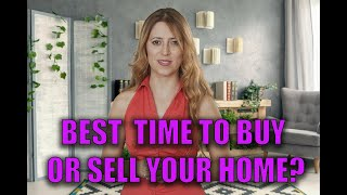 When is the best time to buy or sell your home?