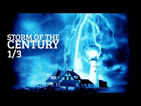 Storm Of The Century - Episode 1/3