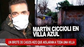 Martín Ciccioli hizo la ultima nota en Villa Azul antes de ser aislada completamente