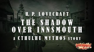 """""""The Shadow Over Innsmouth"""" By H. P. Lovecraft (By HorrorBabble)"""