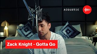 """Wanted to celebrate hitting 2 million subs by singing one of my own favourite songs """"Gotta Go"""" If you haven't seen the original watch it here:https://www.youtube.com/watch?v=GbRTe7pUEuU  #GottaGoAcoustic #ZackKnight"""
