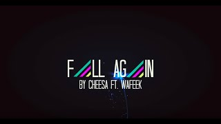 CHEESA (ft. WAFEEK) - FALL AGAIN OFFICIAL LYRIC VIDEO