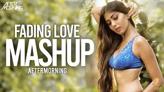 Fading Love 2020 Mashup | Aftermorning | 2020 Mashup Songs