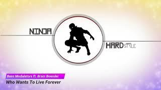 Bass Modulators ft. Bram Boender - Who Wants To Live Forever