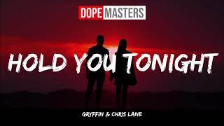 Gryffin & Chris Lane - Hold You Tonight (Audio)